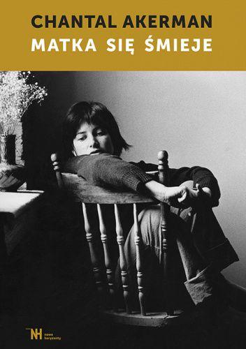 Okładka książki Matka się śmieje Chantal Akerman