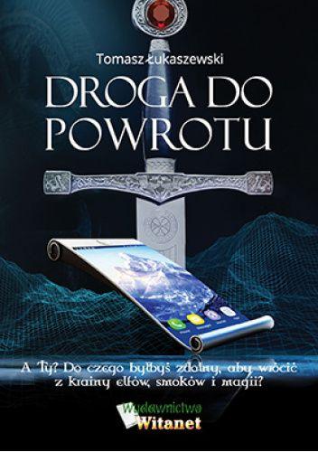 Okładka książki Droga do powrotu Tomasz Łukaszewski