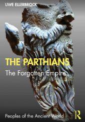 Okładka książki The Parthians. The Forgotten Empire