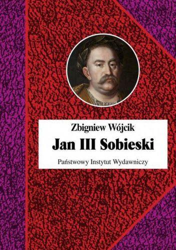 Okładka książki Jan III Sobieski Zbigniew Wójcik
