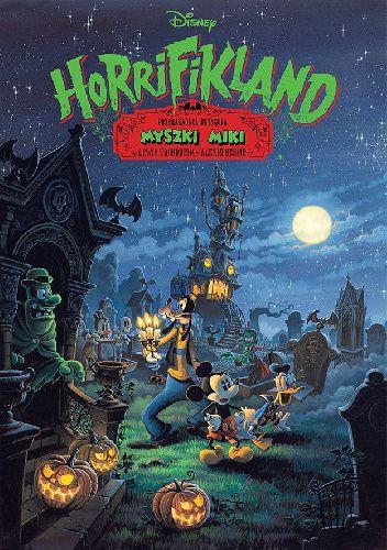 Okładka książki Horrifikland. Przerażająca przygoda Myszki Miki Alexis Nesme,Lewis Trondheim