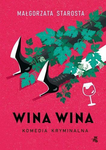 Okładka książki Wina wina Małgorzata Starosta
