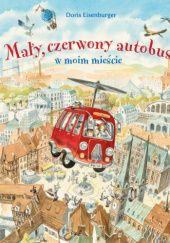 Okładka książki Mały, czerwony autobus w moim mieście