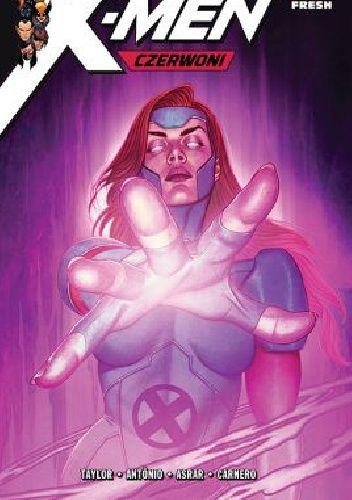 Okładka książki X-Men. Czerwoni Tom Taylor,praca zbiorowa