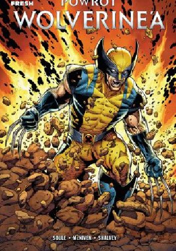 Okładka książki Powrót Wolverine'a Steve McNiven,Declan Shalvey,Charles Soule