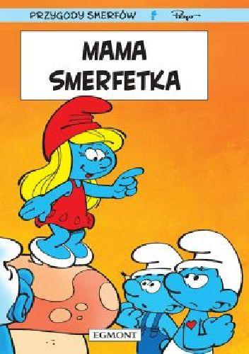 Okładka książki Mama Smerfetka. Tom 28 Thierry Culliford,Pascal Garray,Alain Jost