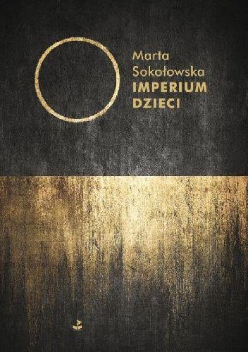 Okładka książki Imperium Dzieci Marta Sokołowska