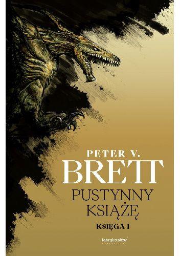 Okładka książki Pustynny książę. Księga I Peter V. Brett