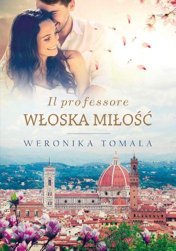 Okładka książki Il professore. Włoska miłość Weronika Tomala