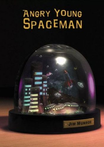 Okładka książki Angry Young Spaceman Jim Munroe