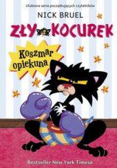 Okładka książki Zły Kocurek. Koszmar opiekuna.