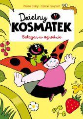 Okładka książki Dzielny Kosmatek. Bałagan w ogrodzie