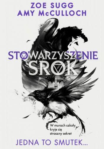 Okładka książki Stowarzyszenie Srok: Jedna to smutek... Amy McCulloch,Zoe Sugg