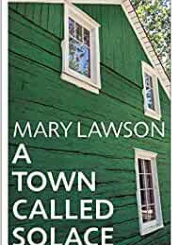 Okładka książki A Town Called Solace Mary Lawson