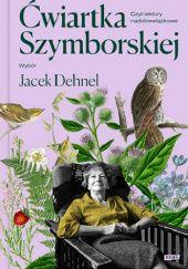 Okładka książki Ćwiartka Szymborskiej, czyli lektury nadobowiązkowe. Wybór Jacek Dehnel