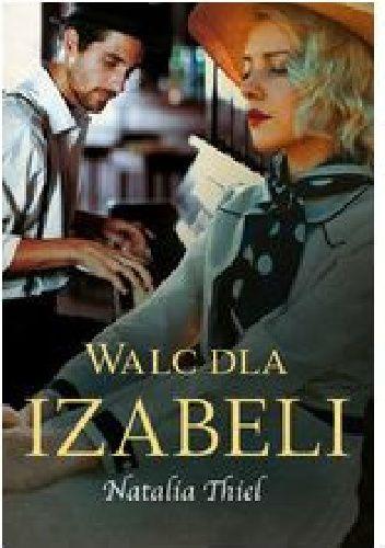 Okładka książki Walc dla Izabeli Natalia Thiel
