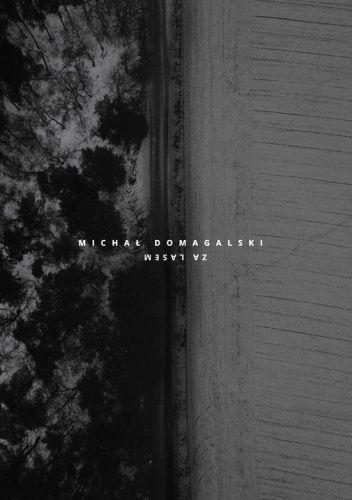 Okładka książki za lasem Michał Domagalski