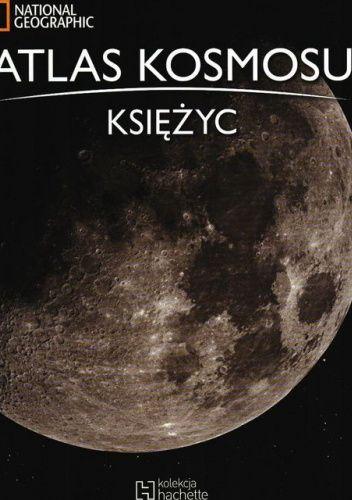 Okładka książki Atlas Kosmosu. Księżyc praca zbiorowa