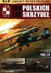 Okładka książki 100 Lat Polskich Skrzydeł - PWS-26