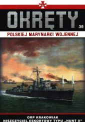"""Okładka książki Okręty Polskiej Marynarki Wojennej - ORP Krakowiak Niszczyciel Eskortowy typu """"Hunt II"""""""