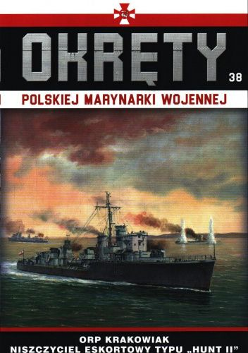 """Okładka książki Okręty Polskiej Marynarki Wojennej - ORP Krakowiak Niszczyciel Eskortowy typu """"Hunt II"""" Grzegorz Nowak"""