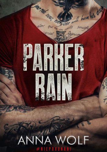 Okładka książki Parker Rain Anna Wolf