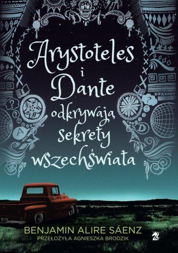 Okładka książki Arystoteles i Dante odkrywają sekrety wszechświata Benjamin Alire Sáenz