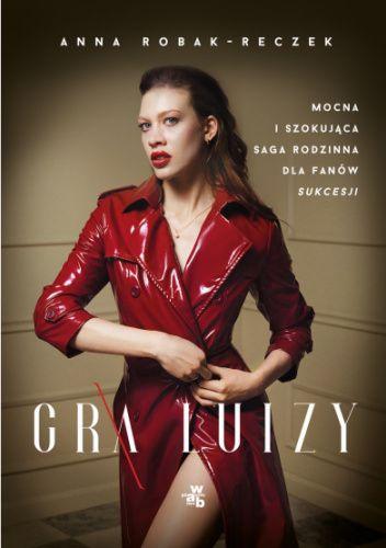 Okładka książki Gra Luizy Anna Robak-Reczek