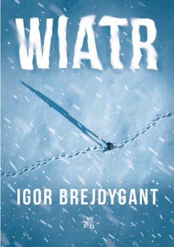Okładka książki Wiatr Igor Brejdygant