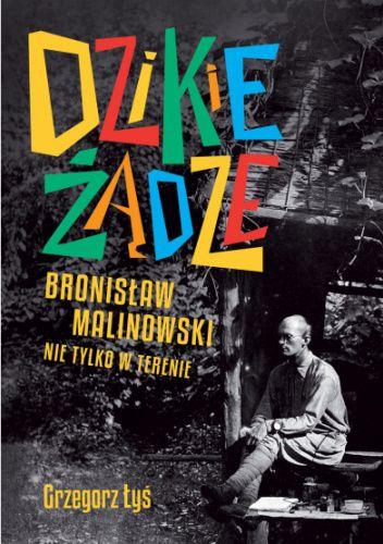 Dzikie żądze Bronisław Malinowski