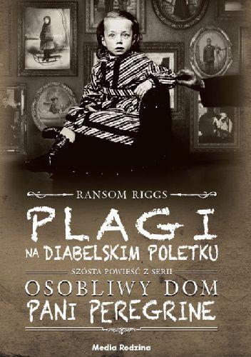 Okładka książki Plagi na diabelskim poletku Ransom Riggs