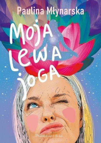 Okładka książki Moja lewa joga Paulina Młynarska
