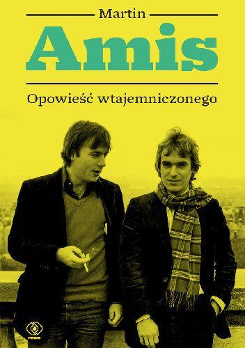 Okładka książki Opowieść wtajemniczonego Martin Amis