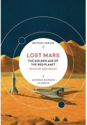 Okładka książki Lost Mars: The Golden Age of the Red Planet
