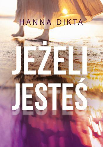 Okładka książki Jeżeli jesteś Hanna Dikta