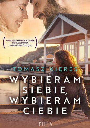 Okładka książki Wybieram siebie, wybieram ciebie Tomasz Kieres