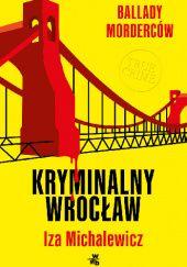 Okładka książki Ballady morderców. Kryminalny Wrocław
