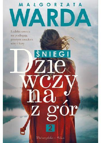Małgorzata Warda Dziewczyna z gór. Śniegi