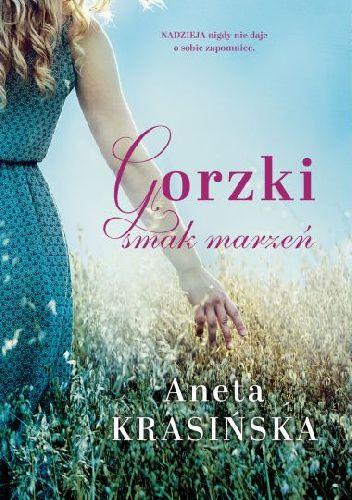 Okładka książki Gorzki smak marzeń Aneta Krasińska
