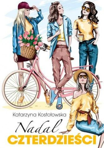 Okładka książki Nadal czterdzieści Katarzyna Kostołowska