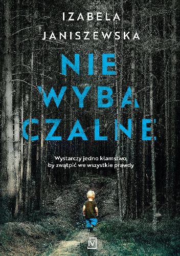 Okładka książki Niewybaczalne Izabela Janiszewska