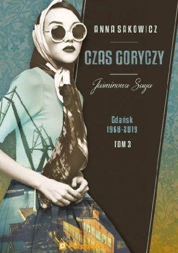 Okładka książki Czas goryczy. Gdańsk 1968-2019 Anna Sakowicz