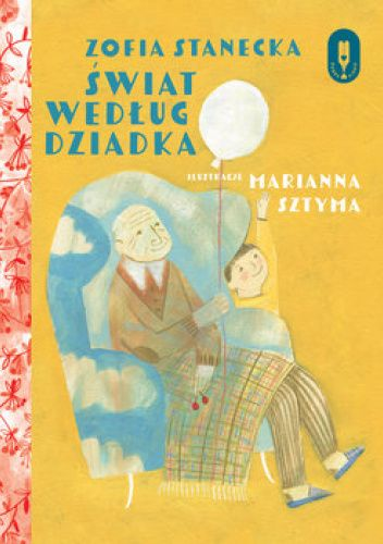 Okładka książki Świat według dziadka Zofia Stanecka