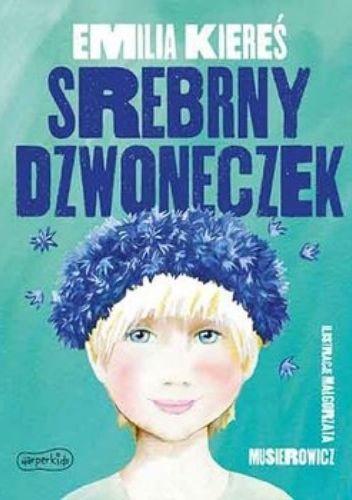 Okładka książki Srebrny dzwoneczek Emilia Kiereś