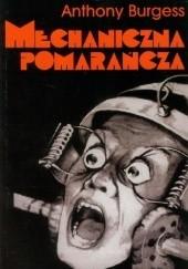 Okładka książki Mechaniczna pomarańcza Anthony Burgess