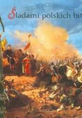 Okładka książki Śladami polskich bitew Krzysztof Nowiński