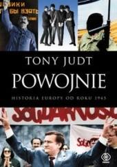 Okładka książki Powojnie: Historia Europy od roku 1945 Tony Judt