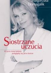 Okładka książki Siostrzane uczucia Małgorzata Domagalik