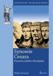 Okładka książki Synowie Cezara. Dynastia julijsko-klaudyjska Philip Matyszak