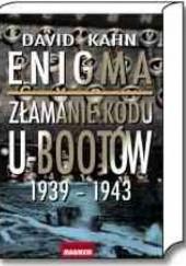 Okładka książki Enigma. Złamanie kodu U-bootów 1939-1943 David Kahn (ur. 1930)